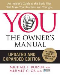 image of YOU: The Owner`s Manual, Updated and Expanded Edition: An Insider`s Guide to the Body that Will Make You Healthier and Younger
