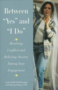 """Between """"Yes"""" and """"I Do"""": Resolving Conflict and Anxiety During Your Engagement"""