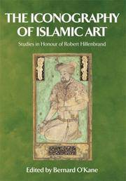THE ICONOGRAPHY OF ISLAMIC ART  Studies in Honour of Robert Hillenbrand