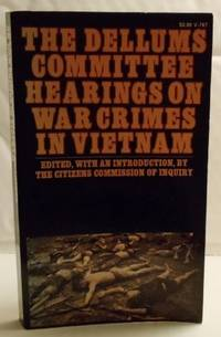 The Dellums Committee Hearings on War Crimes in Vietnam: An Inquiry Into Command Responsibility...