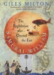 Samurai William: The Adventurer Who Unlocked Japan