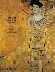 Art in Vienna 1898-1918; Klimt, Kokoschka, Schiele and Their Contemporaries
