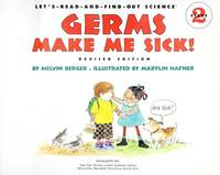 image of Germs Make Me Sick! (Revised Edition) (Let's-Read-and-Find-Out Science)