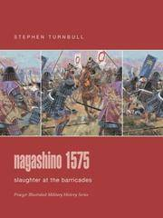 Nagashino 1575: Slaughter at the Barricades (Praeger Illustrated Military History)