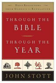 THROUGH THE BIBLE, THROUGH THE YEAR: Daily Reflections From Genesis To Revelation by  John Stott - Hardcover - from Cloud 9 Books and Biblio.com