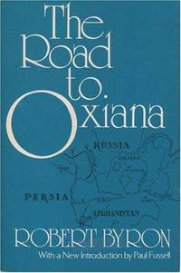 Road to Oxiana. Introduction by Paul Fussel