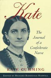 Kate : the Journal of a Confederate Nurse