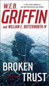 Broken Trust (Badge Of Honor) by  William E  W.E.B.; Butterworth IV - Paperback - from Mediaoutletdeal1 and Biblio.com