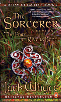 The Fort at River's Bend: The Sorcerer Book 1 (The Camulod Chronicles, Book 5)