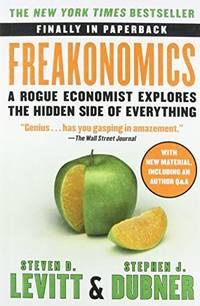 image of Freakonomics: A Rogue Economist Explores the Hidden Side of Everything [Paperback] [Jan 01, 2013] Levitt, Steven D.