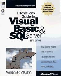 Hitchhiker's Guide to Visual Basic & SQL Server: William R. Vaughn (Microsoft Programming...