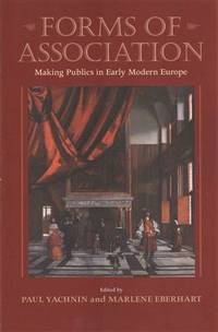 Forms of Association: Making Publics in Early Modern Europe (Massachusetts Studies in Early...