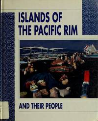 Islands of the Pacific Rim and Their People (People and Places)