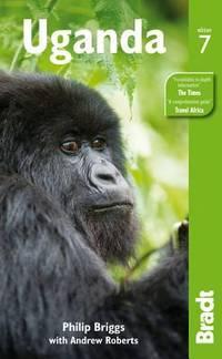 Uganda, 7th (Bradt Travel Guide) Briggs, Philip and Roberts, Andrew