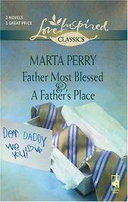 image of Father Most Blessed/A Father's Place (Love Inspired Classics)