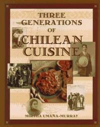 Three Generations of Chilean Cuisine