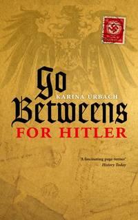Go-Betweens for Hitler.