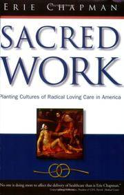 Sacred Work: Planting Cultures of Radical Loving Care in America by Erie Chapman - Paperback - 1 - 2006-04-29 - from Ergodebooks (SKU: DADAX0974736678)
