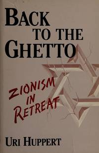 BACK TO THE GHETTO: Zionism in Retreat