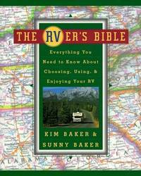 The RVer's Bible  Everything You Need to Know About Choosing, Using, &  Enjoying Your RV