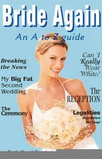 Bride Again : An A to Z Guide