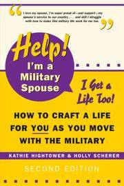 Help! I'm a Military Spouse--I Get a Life Too!: How to Craft a Life for You As You Move With...