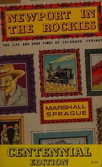 image of NEWPORT IN THE ROCKIES : The Life and Good Times of Colorado Springs (Centennial Revised Edition)