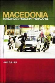 Macedonia: Warlords and Rebels in the Balkans