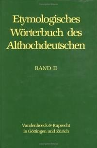 Etymologisches Worterbuch des Althochdeutschen. Band 2: bi - ezzo (German Edition)