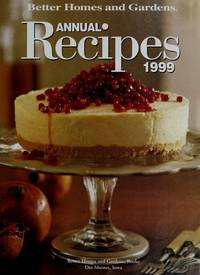 Better Homes and Gardens Annual Recipes 1999 by  Bh G - Hardcover - from ParlorBooks (SKU: mon0000055171)