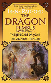 The Dragon Nimbus Novels Volume 3 - the Renegade Dragon - the Wizard's Teasure