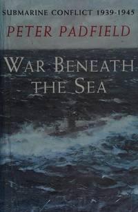 image of War Beneath the Sea: Submarine Conflict, 1939-1945