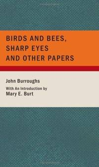 image of Birds And Bees, Sharp Eyes And Other Papers