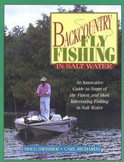 Backcountry Fly Fishing in Salt Water: An Innovative Guide to Some of the Finest and Most Interesting Fishing in Salt Water by  Carl  Doug; Richards - Paperback - 1995 - from Bananafish Books and Biblio.com