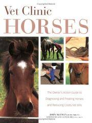 Vet Clinic for Horses: The Owner's Action Guide to Diagnosing and Treating Horses and Reducing Costly Vet Bills