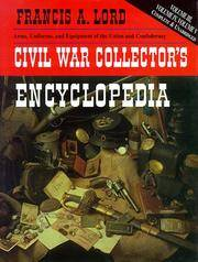 CIVIL WAR COLLECTOR'S ENCYCLOPEDIA VOLUMES III, IV, & V (One Volume Edition)