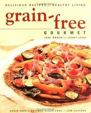 Grain-Free Gourmet - Grain free, Refined Sugar Free, Low Lactose