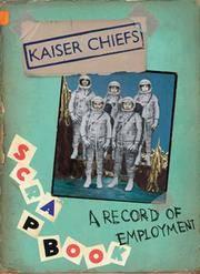 KAISER CHIEFS: A RECORD OF EMPLOYMENT.