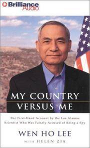 My Country Versus Me: The First-hand Account By The Los Alamos Scientist Who Was Falsely Accused Of Being A Spy
