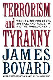 Terrorism and Tyranny: Trampling Freedom, Justice, and Peace to Rid the World of Evil (SIGNED)