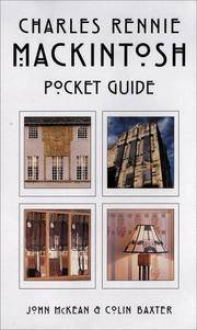 Charles Rennie Mackintosh: Pocket Guide by  John & Colin Baxter McKean - Paperback - Revised Editio - (2000). - from Biblioceros Books and Biblio.com