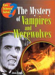 The Mystery of Vampires and Werewolves (Can Science Solve?)