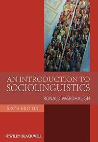An Introduction to Sociolinguistics by Ronald Wardhaugh - Paperback - 6 - 2009-10-12 - from Ergodebooks (SKU: DADAX1405186682)