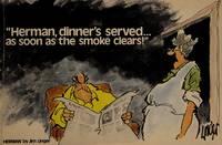 Herman, Dinner's Servedas Soon As the Smoke Clears