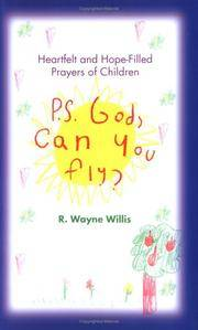 P.S. God, Can You Fly?: Heart-Felt and Hope-Filled Prayers of Children