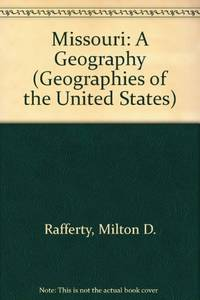 Missouri: A Geography (Geographies of the United States)