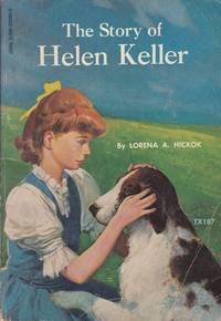 The Story of Helen Keller by Lorena A. Hickok - 1967-01-01