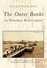 THE OUTER BANKS IN VINTAGE POSTCARDS - POSTCARD HISTORY SERIES