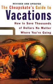 Cheapskate's Guide to Vacations  How to Save Thousands of Dollars No  Matter Where You're Going, Revised Edition