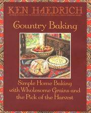 Country Baking: Simple Home Baking With Wholesome Grains and the Pick